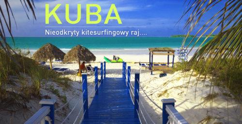 Kuba – Ostatnie takie miejsce… popływasz, przeniesiesz się w czasie, po prostu przygoda